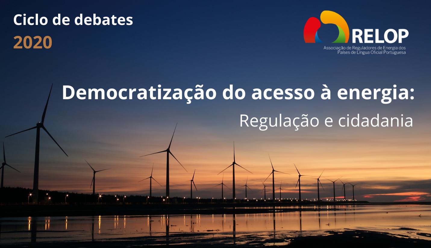 """RELOP debate a """"Democratização do acesso à energia: Regulação e cidadania"""""""
